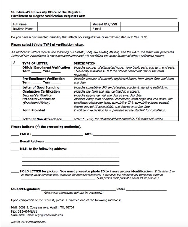 Fill out the request form and submit it to the Office of the Registrar.